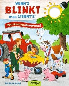 Wenn´s blinkt, dann stimmt´s! Mein Lichtbuch Bauernhof (Restauflage) - Schuld, Kerstin M.