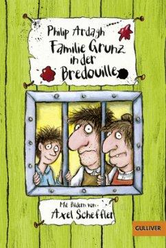 Familie Grunz in der Bredouille / Familie Grunz Bd.3 (Restauflage) - Ardagh, Philip