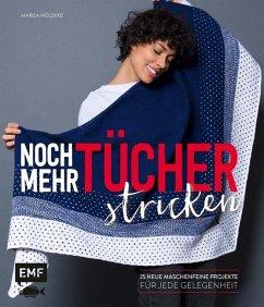 Noch mehr Tücher stricken (Restauflage) - Nöldeke, Marisa