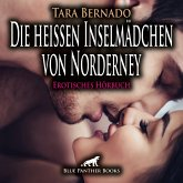 Die heißen Inselmädchen von Norderney   Erotische Geschichte Audio CD, Audio-CD