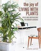 The Joy of Living with Plants (eBook, ePUB)