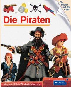 Die Piraten / Meyers Kinderbibliothek Bd.75 (Restauflage)