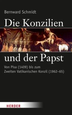 Die Konzilien und der Papst (Restauflage) - Schmidt, Bernward