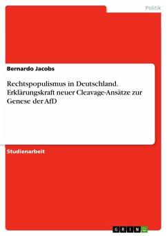 Rechtspopulismus in Deutschland. Erklärungskraft neuer Cleavage-Ansätze zur Genese der AfD (eBook, PDF)