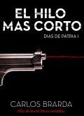EL HILO MAS CORTO (DIAS DE PATRIA 1) (eBook, ePUB)