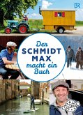 Der Schmidt Max macht ein Buch (eBook) (eBook, ePUB)