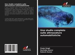 Uno studio completo sulle attrezzature automobilistiche - Singh, Pooja;Jhorar, Ravinder;Kumar, Rakesh