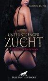 Unter strenger Zucht   Erotischer SM-Roman