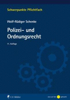 Polizei- und Ordnungsrecht - Schenke, Wolf-Rüdiger