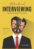 Motivational Interviewing Accelerated Course [2 Books in 1]: Discover the Perfect Way to Communicate with Your Customers and Make them Grateful to You