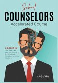 School Counselors Accelerated Course [2 in 1]: The Foolproof Guide to Instilling Empowered Paradigms in Your Students