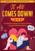 It All Comes Down! [3 in 1]: The Rebirth Program for Smart People Trapped in Wicked Games