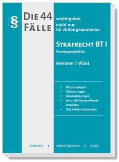 Die 44 wichtigsten Fälle Strafrecht BT I - Hemmer, Karl-Edmund;Wüst, Achim;Berberich, Bernd