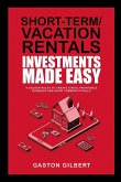 Short-Term/Vacation Rentals Investments Made Easy
