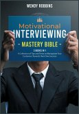 Motivational Interviewing Mastery Bible [3 Books in 1]: A Collection of Tips and Tricks to Manipulate Your Customers Towards their Own Success