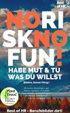 No Risk No Fun! Habe Mut & tu was du willst (eBook, ePUB)