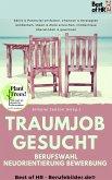 Traumjob Gesucht - Berufswahl Neuorientierung Bewerbung (eBook, ePUB)