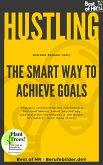 Hustling - The Smart Way to Achieve Goals (eBook, ePUB)