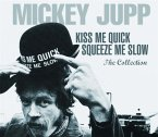 Kiss Me Quick Squeeze Me Slow-The Collection