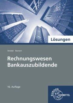 Rechnungswesen Bankauszubildende - Lösungen - Barnert, Thomas;Strobel, Dieter