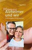 Mamas Alzheimer und wir