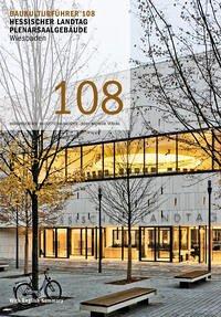 Baukulturführer 108 Hessischer Landtag Plenarsaalgebäude, Wiesbaden