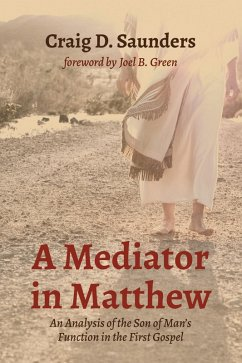 A Mediator in Matthew (eBook, ePUB) - Saunders, Craig D.