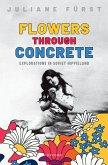 Flowers Through Concrete (eBook, ePUB)