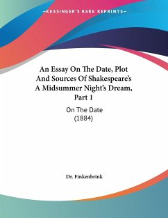An Essay On The Date, Plot And Sources Of Shakespeare's A Midsummer Night's Dream, Part 1