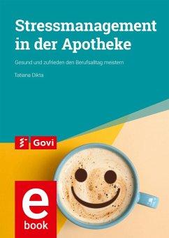 Stressmanagement in der Apotheke (eBook, PDF) - Dikta, Tatiana