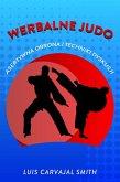 Werbalne judo asertywna obrona i techniki dyskusyjne (eBook, ePUB)