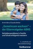 """""""Gemeinsam wachsen"""" - der Elternratgeber ADHS (eBook, ePUB)"""