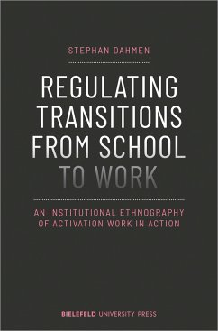 Regulating Transitions from School to Work - Dahmen, Stephan