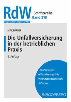 Die Unfallversicherung in der betrieblichen Praxis - Marburger, Dietmar