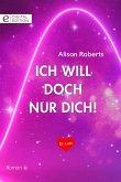 Ich will doch nur dich! (eBook, ePUB)