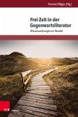 Frei-Zeit in der Gegenwartsliteratur (eBook, PDF)