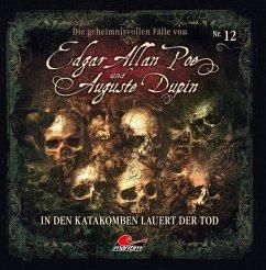 Die geheimnisvollen Fälle von Edgar Allan Poe und Auguste Dupin - In den Katakomben lauert der Tod, 1 Audio-CD