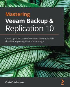 Mastering Veeam Backup & Replication 10 - Childerhose, Chris