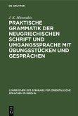 Praktische Grammatik der neugriechischen Schrift und Umgangssprache mit Übungsstücken und Gesprächen (eBook, PDF)