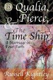 Qualia, Pierce, & the Time Ship: A Marriage in Four Parts (eBook, ePUB)