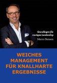Weiches Management für knallharte Ergebnisse (eBook, ePUB)
