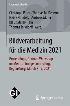 Bildverarbeitung für die Medizin 2021 (eBook, PDF)
