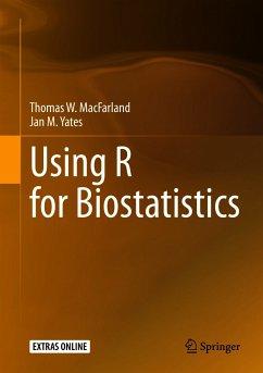 Using R for Biostatistics (eBook, PDF) - MacFarland, Thomas W.; Yates, Jan M.
