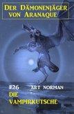 Der Dämonenjäger von Aranaque 26: Die Vampirkutsche (eBook, ePUB)