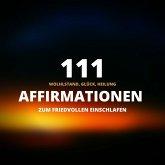 111 Affirmationen zum friedvollen Einschlafen (MP3-Download)