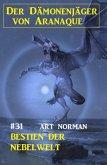 Der Dämonenjäger von Aranaque 31: ¿Bestien der Nebelwelt (eBook, ePUB)