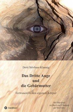 Das Dritte Auge und die Gebärmutter (eBook, ePUB) - Stövhase-Klaunig, Dorit