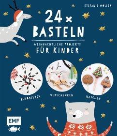 24 x Basteln - Weihnachtliche Projekte für Kinder (Mängelexemplar) - Möller, Stefanie