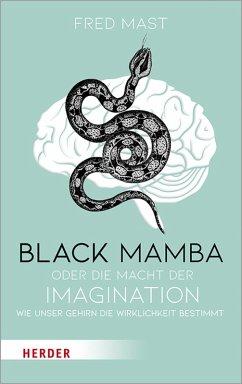 Black Mamba oder die Macht der Imagination (eBook, PDF) - Mast, Fred