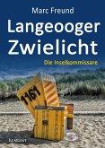 Langeooger Zwielicht. Ostfrieslandkrimi